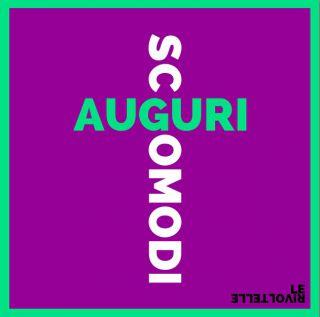 Le Rivoltelle - Auguri scomodi (Radio Date: 02-12-2016)