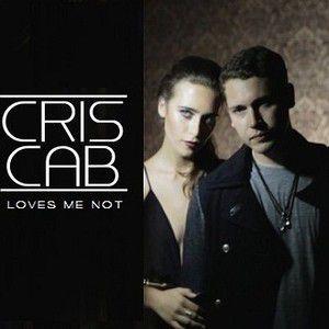 Cris Cab - Loves Me Not (Radio Date: 01-08-2014)