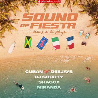 Cuban Deejays, Dj Shorty & Miranda - Sound Of Fiesta (Vamos A La Playa) (feat. Shaggy) (Radio Date: 09-07-2021)