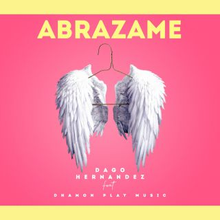 Dago Hernández - Abrázame (feat. Dhamon Play Music) (Radio Date: 18-06-2021)