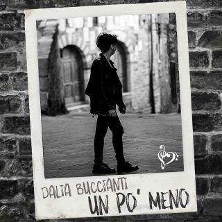 """DALIA BUCCIANTI """"Un po' meno"""" è il nuovo brano della cantautrice toscana"""