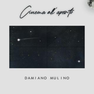 Damiano Mulino - Cinema all'aperto (Radio Date: 08-01-2021)