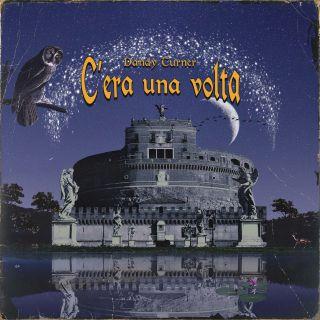 Dandy Turner - C'era Una Volta (Radio Date: 29-05-2020)