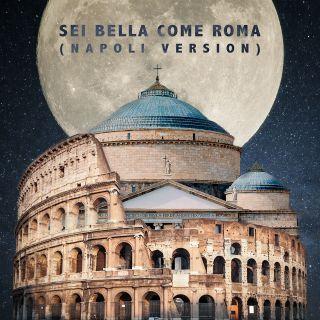 Dandy Turner, Jeyel & Sedd - Sei Bella Come Roma (Napoli Version) (Radio Date: 03-07-2020)