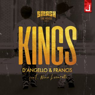 D'angello & Francis - Kings (feat. Nino Lucarelli) (Radio Date: 10-08-2018)