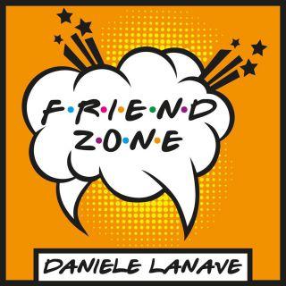 Daniele Lanave - Friend Zone (Radio Date: 04-06-2021)