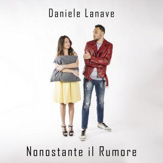 Daniele Lanave - Nonostante il rumore (Radio Date: 11-01-2019)