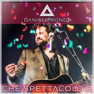 Daniele Ronda - Che spettacolo è (Radio Date: 11-11-2016)