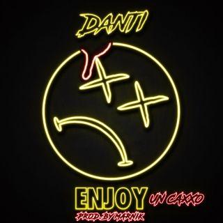 Danti - Enjoy (un caxxo) (Radio Date: 17-03-2017)