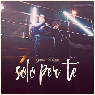 Danti - Solo per te (feat. Jack Jaselli) (Radio Date: 13-06-2017)