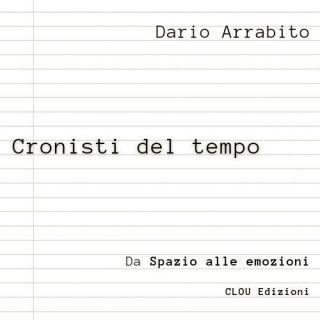 Cronisti del tempo, di Dario Arrabito