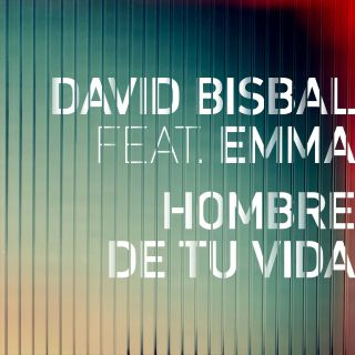 David Bisbal feat. Emma- Hombre De Tu Vida (Radio Date: 11-07-2014)