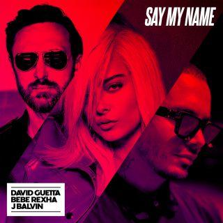 say my name David Guetta, Bebe Rexha & J Balvin