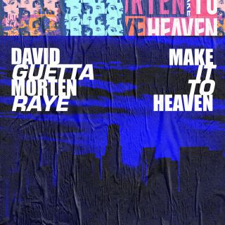 David Guetta & Morten - Make It To Heaven (with Raye) (Radio Date: 22-11-2019)