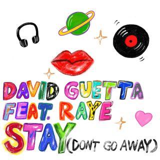 David Guetta - Stay (Don't Go Away) (feat. Raye) (Radio Date: 17-05-2019)