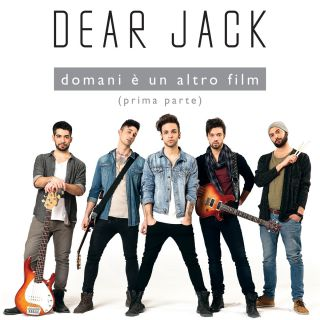 Dear Jack - Ricomincio da me (Radio Date: 29-08-2014)