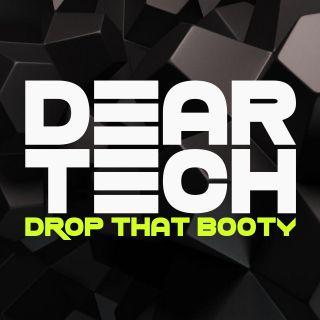 Drop That Booty, di Dear Tech