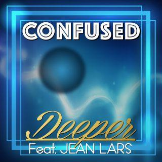 Deeper - Confused (feat. Jean Lars) (Radio Date: 17-05-2019)