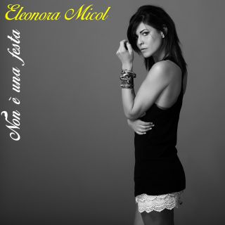 Eleonora Micol - Non è una festa (Radio Date: 02-05-2014)