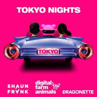 Digital Farm Animals, Shaun Frank & Dragonette - Tokyo Nights (Radio Date: 06-04-2018)