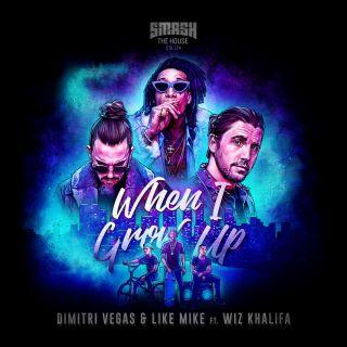 Dimitri Vegas & Like Mike - When I Grow Up (feat. Wiz Khalifa) (Radio Date: 06-07-2018)