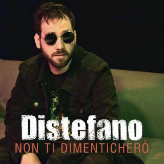 Distefano - Non ti dimenticherò (Radio Date: 09-07-2021)