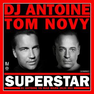 Dj Antoine & Tom Novy - Superstar (dj Antoine Vs Mad Mark 2k20) (Radio Date: 24-01-2020)