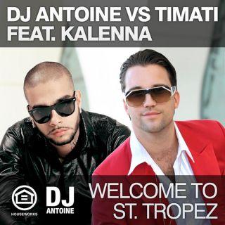 "Dj Antoine vs Timati feat. Kalenna ""Welcome To St. Tropez"""