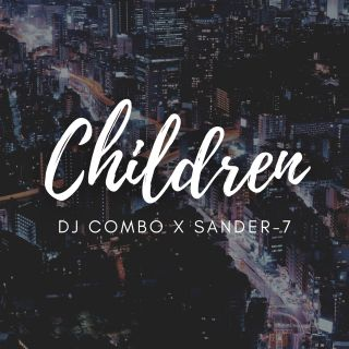 Dj Combo & Sander-7 - Children (Radio Date: 11-06-2021)