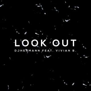 Look Out (feat. Vivian B), di Dj Hermann