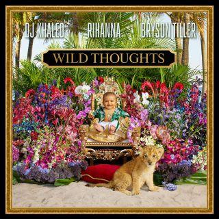 wild thoughts DJ Khaled feat. Rihanna & Bryson Tiller