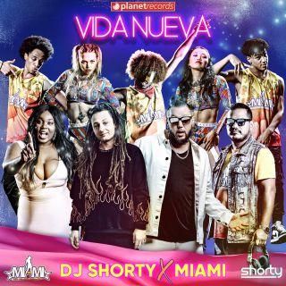 Dj Shorty & Miami - Vida Nueva (Radio Date: 07-05-2021)