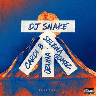 taki taki DJ Snake feat. Selena Gomez, Ozuna & Cardi B