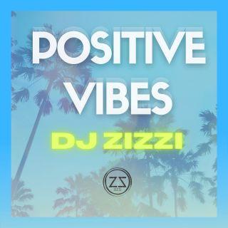 Dj Zizzi - Positive Vibes (Radio Date: 04-06-2021)