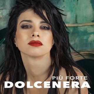 Dolcenera - Più forte (Radio Date: 15-03-2019)