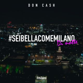 Don Cash - #SEIBELLACOMEMILANO (Di Notte) (Radio Date: 17-09-2021)