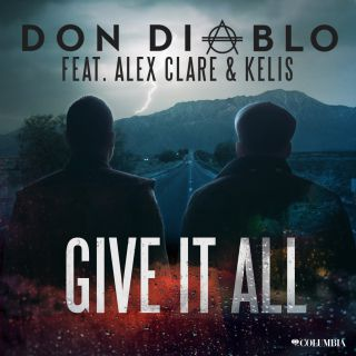 Don Diablo - Give It All (feat. Alex Clare & Kelis) (Radio Date: 26-07-2013)