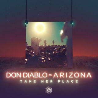 Don Diablo - Take Her Place (feat. A R I Z O N A)
