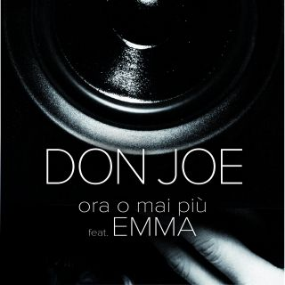 Don Joe - Ora o mai più (feat. Emma) (Radio Date: 17-04-2015)
