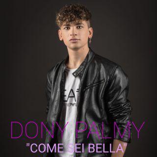 Dony Palmy - Come Sei Bella (Radio Date: 05-06-2021)