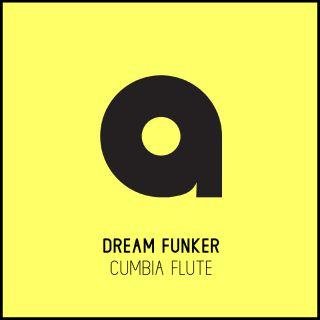 Dream Funker - Cumbia Flute (Radio Date: 18-09-2020)