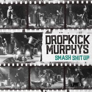 Dropkick Murphys - Smash Shit Up