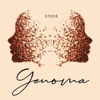 Dyepà - Genoma (Radio Date: 15-01-2021)