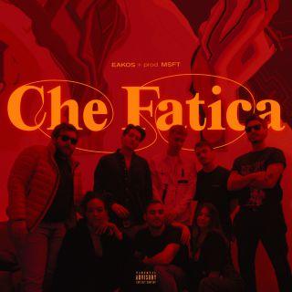 Eakos - Che Fatica (Radio Date: 04-06-2021)