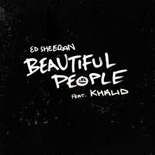 beautiful people Ed Sheeran ft. Khalid