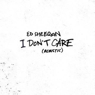 Ed Sheeran - I Don't Care (Acoustic) (Radio Date: 31-05-2019)