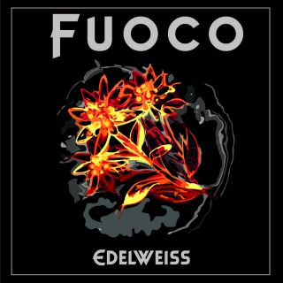 Edelweiss - Fuoco (Radio Date: 16-11-2020)