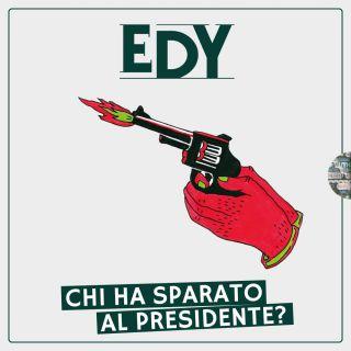 Chi ha sparato al Presidente?, di Edy