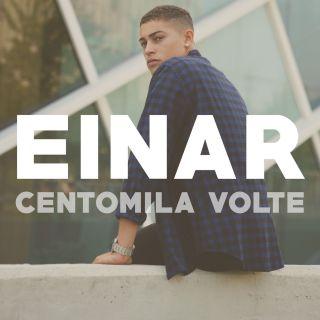 Einar - Centomila volte (Radio Date: 26-11-2018)
