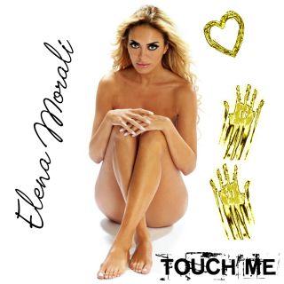 Elena Morali - Touch Me (Radio Date: 22-06-2018)